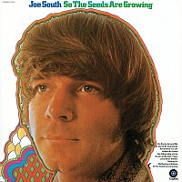 Joe South – So The Seeds Are Growing