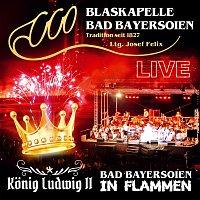 Blaskapelle Bad Bayersoien – Bad Bayersoien in Flammen - Konig Ludwig II - Live