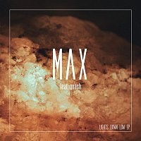 Max – Lights Down Low - EP