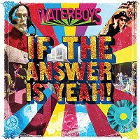 The Waterboys – If the Answer Is Yeah