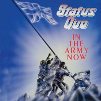 Status Quo – In The Army Now [Deluxe]