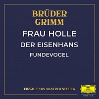 Deutsche Grammophon Literatur, Bruder Grimm, Manfred Steffen – Frau Holle / Der Eisenhans / Fundevogel