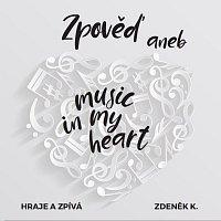 Zdeněk K. – Zpověď aneb music in my heart