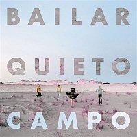 Campo – Bailar Quieto