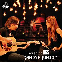 Sandy & Junior – Sandy & Junior - Acústico MTV