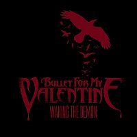 Bullet For My Valentine – Waking The Demon