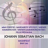 Mimi Coertse, Margarete  Sjostedt, Hilde  Rossel-Majdan, Anton Dermota – Mimi Coertse / Margarete Sjostedt / Wiener Kammerchor / Wiener Kammerorchester / Felix Prohaska play: Johann Sebastian Bach: Magnificat, BWV 243