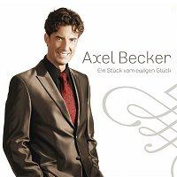 Axel Becker – Ein Stuck vom ewigen Gluck