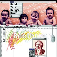 Michael Tilson Thomas, Orchestra Of St Luke's, Ludwig van Beethoven – Build Your Baby's Brain Vol. 3 - Through the Power of Beethoven