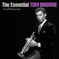 Tom Browne – The Essential Tom Browne - The GRP/Arista Years