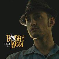 Bobby Kray – Help Me