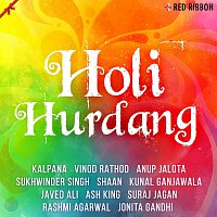 Anup Jalota, Rashmi Agarwal, Vinod Rathod, Kalpana, Sukhwinder Singh, Javed Ali – Holi Hurdang