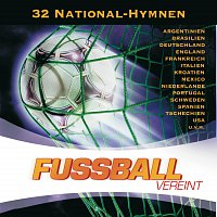 Různí interpreti – Fussball Vereint - Die 32 National-Hymnen 2006