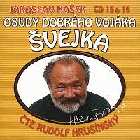 Rudolf Hrušínský – Hašek: Osudy dobrého vojáka Švejka CD 15 & 16