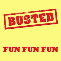 Busted – Fun Fun Fun