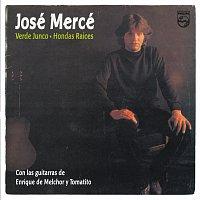 José Mercé – José Merce / Verde Junco / Hondas Raices