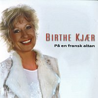Birthe Kjaer – Pa En Fransk Altan