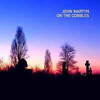 John Martyn – On The Cobbles