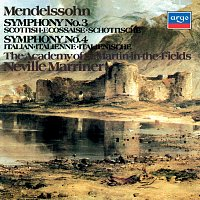 "Sir Neville Marriner, Academy of St. Martin in the Fields – Mendelssohn: Symphonies Nos. 3 ""Scottish"" & 4 ""Italian"""