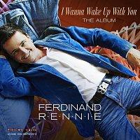 Ferdinand Rennie – I Wanna Wake up with You