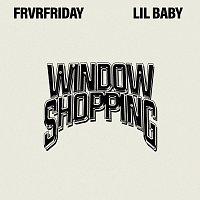 FRVRFRIDAY, Lil Baby – Window Shopping