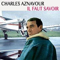 Charles Aznavour – Il faut savoir (Remastered)