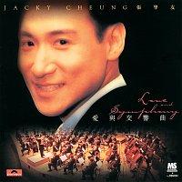 Jacky Cheung – Ai Yu Jiao Xiang Qu