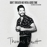Thomas Rhett, Little Big Town – Don't Threaten Me With A Good Time