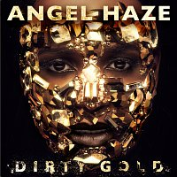 Angel Haze – Dirty Gold [Deluxe]