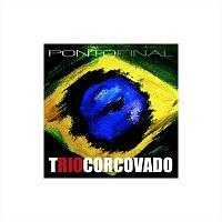 Trio Corcovado – Ponto Final