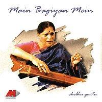 Shobha Gurtu – Main Bagiyan Mein
