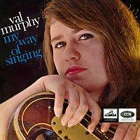Val Murphy – My Way Of Singing