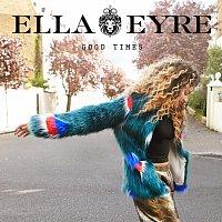 Ella Eyre – Good Times [EP]