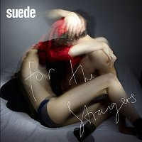 Suede – For the Strangers