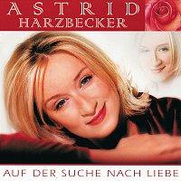 Astrid Harzbecker – Auf der Suche nach Liebe