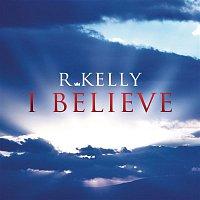 R. Kelly – I Believe