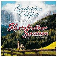 Přední strana obalu CD Geschrieben fur die Ewigkeit - die besinnlichen Lieder der KASTELRUTHER SPATZEN