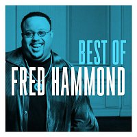 Fred Hammond, Radical For Christ – The Best of Fred Hammond