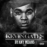 Kevin Gates – By Any Means