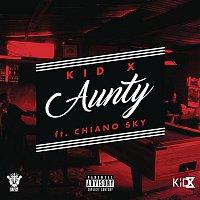 Kid X, ChianoSky – Aunty