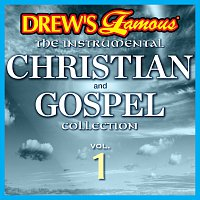 The Hit Crew – Drew's Famous The Instrumental Christian And Gospel Collection [Vol. 1]