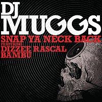 DJ Muggs, Dizzee Rascal, Bambu – Snap Ya Neck Back