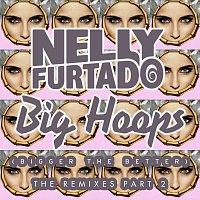 Nelly Furtado – Big Hoops (Bigger The Better) [The Remixes Part 2]