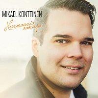 Mikael Konttinen – Hurmaavia Aamuja