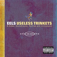 Eels – Useless Trinkets-B Sides, Soundtracks, Rarieties and Unreleased 1996-2006