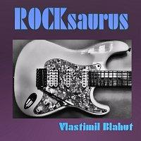 Vlastimil Blahut – Rocksaurus