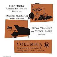 Vitya Vronsky, Victor Babin, Igor Stravinsky – Stravinsky: Concerto for Two Solo Pianos - Russian Music for Two Pianos