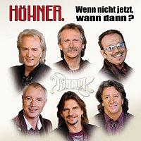 Hohner – Wenn Nicht Jetzt, Wann Dann - Die Groszten Hits Und Schonsten Balladen