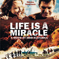 Emir Kusturica & The No Smoking Orchestra – Life Is A Miracle