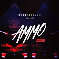 Muttonheads – Ammo, Vol. 1